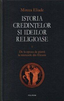 istoria-credintelor-si-ideilor-religioase-vol-1-de-la-epoca-de-piatra-la-misterele-din-eleusis_1_fullsize