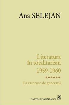 literatura-in-totalitarism-1959-1960-volumul-vi-la-rascruce-de-generatii_1_fullsize