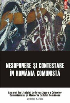 nesupunere-si-contestare-in-romania-comunista-anuarul-institutului-de-investigare-a-crimelor-comunismului-si-memoria-exilului-romanesc-volumul-x-2015_1_fullsize