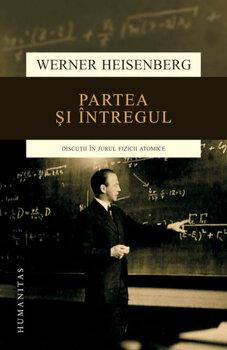 partea-si-intregul-discutii-in-jurul-fizicii-atomice_1_fullsize