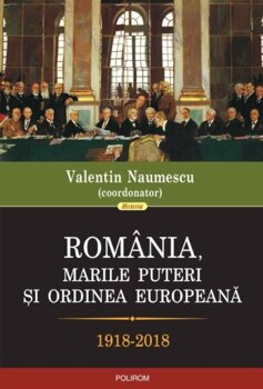 romania-marile-puteri-si-ordinea-europeana-1918-2018_1_fullsize