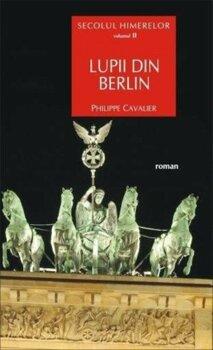 secolul-himerelor-vol-ii-lupii-din-berlin_1_fullsize